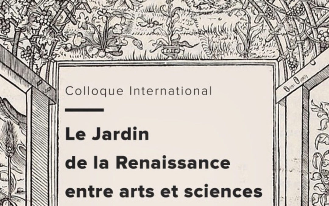 Retour sur le Colloque international : Le jardin de la Renaissance entre arts et sciences