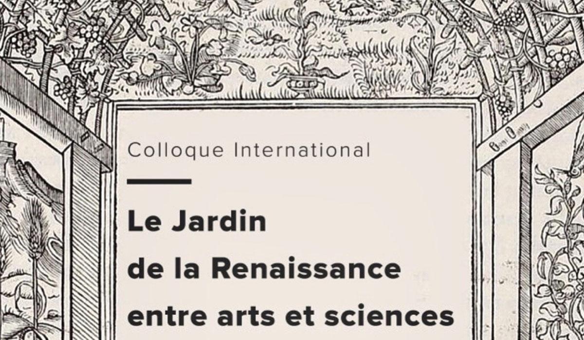 Retour sur le Colloque international : Le jardin de la Renaissance entre arts et sciences