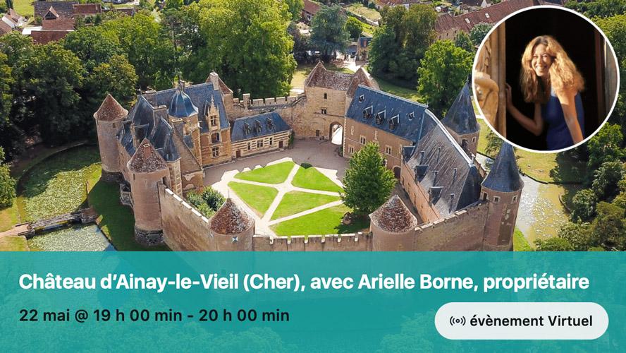 Image évènement virtuel Live Tour So Château - Château d'Ainay-le-Vieil